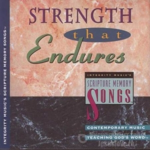 Scripture Memory Songs. Strength That Endures